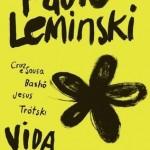"""O sucesso da coletânea de biografias """"Vida"""" compila textos do autor - sobre Cruz e Sousa, Bashô, Jesus e Trotsky- e capa forte. (Foto: Divulgação)"""